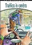 Traffico in Centro +CD - Italyanca Okuma Kitabi Temel Seviye (A1-A2)