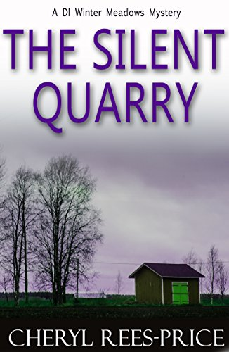 The Silent Quarry (DI Winter Meadows Mystery Book 1) by [Rees-Price, Cheryl]