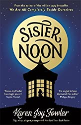 Sister Noon by Karen Joy Fowler (2015-05-14)