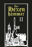 Der Hexenhammer: Malleus Maleficarum - Zweiter Teil - Heinrich Kramer