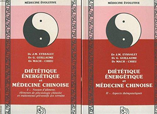 DIETHETIQUE ENERGETIQUE ET MEDECINE CHINOISE.TOME 1.NOTION D'ALIMENT,ELEMENTS DE PHYSIOLOGIE CHINOISE ET TRAITEMENTS PREVENTIFS DES TERRAINS