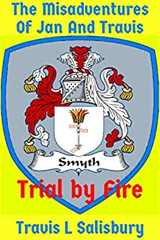 The Misadventures Of Jan And Travis: Trial By Fire por Travis Salisbury