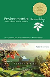 Environmental Stewardship in the Judeo-Christian Tradition: Jewish, Catholic, and Protestant Wisdom on the Environment