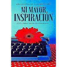 Mi mayor inspiración (Spanish Edition)
