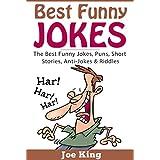 Best Funny Jokes: The Best Funny Jokes, Puns, Short Stories, Anti-Jokes & Riddles (English Edition)