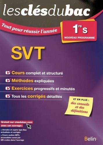 Les Clés Du Bac - Tout Pour Réussir L'année - SVT 1re S