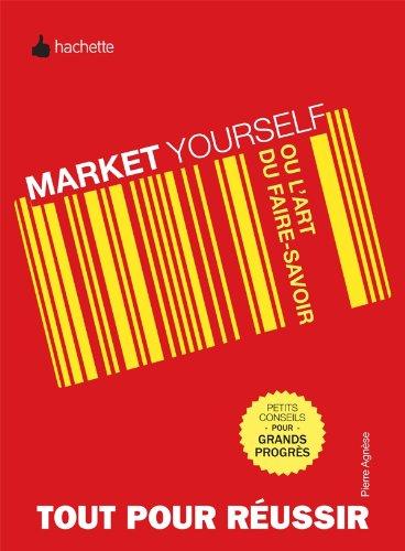Market yourself ou l'art du faire savoir