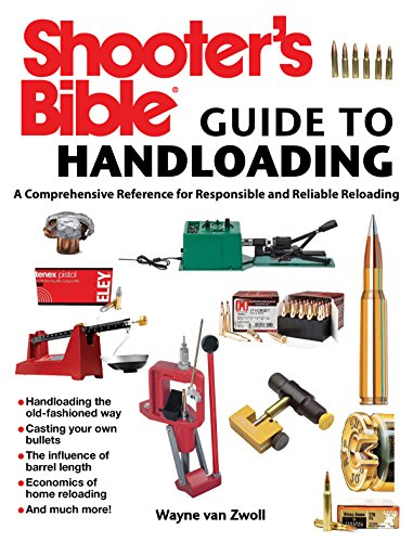 Shooter's Bible Guide to Handloading: A Comprehensive Reference for Responsible and Reliable Reloading (English Edition)
