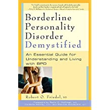 Borderline Personality Disorder Demystified: An Essential Guide for Understanding and Living with BPD (English Edition)