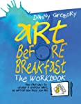 Art Before Breakfast: How (And Why) t...