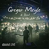 Gregor Meyle & Band - absolut LIVE