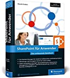 SharePoint für Anwender: Das Praxisbuch mit vielen sofort einsetzbaren Lösungen