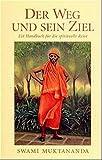 Der Weg und sein Ziel: Ein Handbuch für die spirituelle Reise