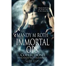 Immortal Ops: Collection I by Mandy M. Roth (2011-03-06)
