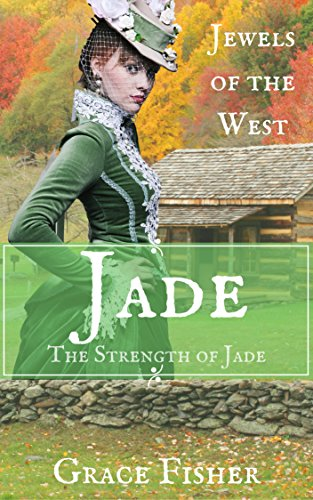 jade-the-strength-of-jade-mail-order-bride-jewels-of-the-west-book-5-english-edition