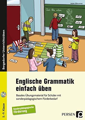 Englische Grammatik einfach üben: Basales Übungsmaterial für Schüler mit sonderpädagogischem Förderbedarf (5. bis 9. Klasse)