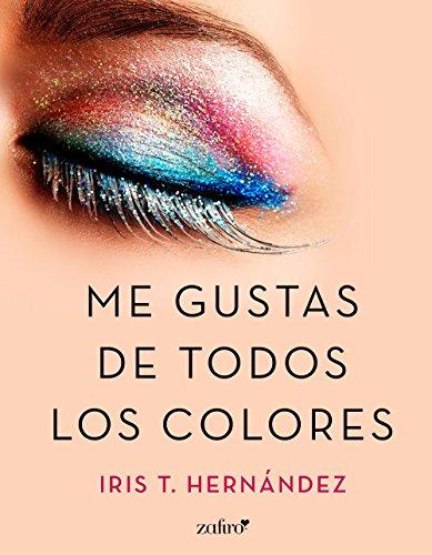 Me gustas de todos los colores (Volumen independiente)