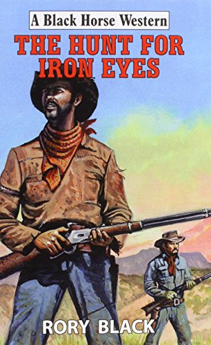 Hunt for Iron Eyes (Black Horse Western) (Buch Horse Iron)