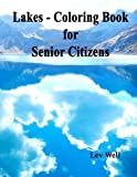 Lakes - Coloring Book for Senior Citizens - Best Reviews Guide