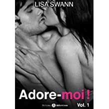 Adore-moi ! - volume 1 (French Edition)