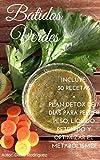 Batidos Verdes: Incluye: 30 recetas + plan detox de 7 dias para perder de peso,...