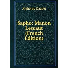 Sapho: Manon Lescaut (French Edition)
