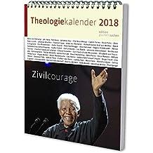 Theologie-Kalender 2018: Zivilcourage. Wochenkalender