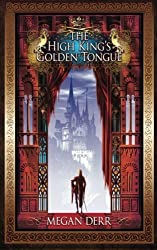 The High King's Golden Tongue (Tales of the High Court) (Volume 1) by Megan Derr (2015-07-13)