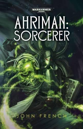 Ahriman: Sorcerer (Warhammer 40000) by John French (4-Dec-2014) Paperback