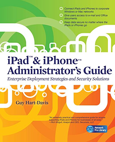 iPad & iPhone Administrator\'s Guide: Enterprise Deployment Strategies and Security Solutions (Network Pro Library) (English Edition)