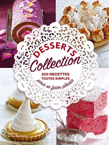 Desserts collection. 200 recettes toutes simples p