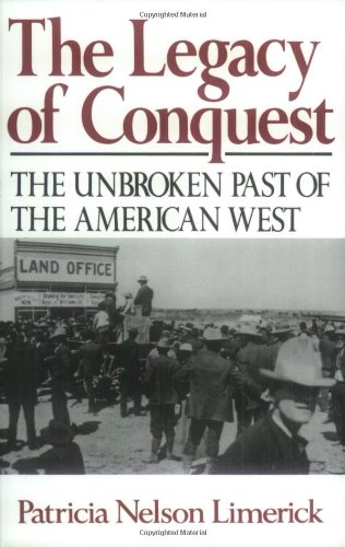 legacy-of-conquest-the-unbroken-past-of-the-american-west