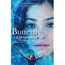 Butterfly: From Refugee to Olympian, My Story of Rescue, Hope and Triumph (English Edition)