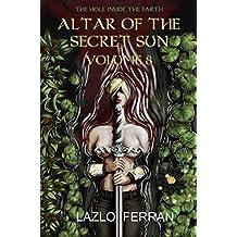Altar of the Secret Sun: Volume 8 (The Hole Inside the Earth) (English Edition)
