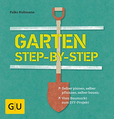 Garten step-by-step: selber planen, selber pflanzen, selber bauen: vom Baumarkt zum DIY-Projekt (GU Garten Extra) Buch-Cover