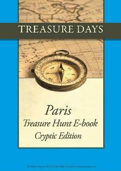 Paris Treasure Hunt: Cryptic Edition (Treasure Hunt E-Books from Treasuredays Book 4) by [Frazer, Luise, Frazer, Andrew]