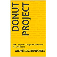DONUT PROJECT: VBA - Projetos e Códigos de Visual Basic for Applications (Portuguese Edition)