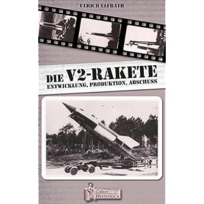 Download Die V2   Rakete: Entwicklung Produktion Abschuss PDF
