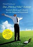 """Das """"Vive La Vida!' - Konzept: Persönlichkeit und Lifestyle mit der Balanced Scorecard"""