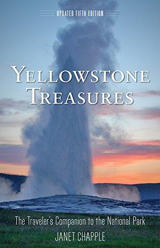 Yellowstone Treasures: The Traveler's Companion to the National Park por Janet Chapple