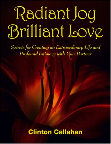 Radiant Joy Brilliant Love: Secrets for Creating an Extraordinary Life and Profound Intimacy with Your Partner - Basis-komponente