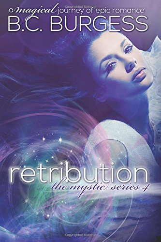 Retribution: Volume 4 (The Mystic Series)