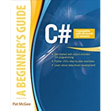 C#: A Beginner's Guide (Beginners Guides) (English Edition)