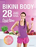 Le Bikini body: Mon défi alimentation healthy en 28 jours (Santé)