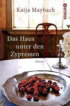 Das Haus unter den Zypressen: Roman