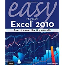 Easy Microsoft Excel 2010 by Michael Alexander (2010-06-25)