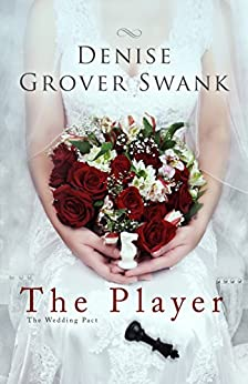 The Player: The Wedding Pact #2 by [Swank, Denise Grover]