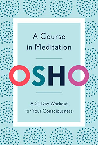 A Course in Meditation: A 21-Day Workout for Your Consciousness (English Edition)