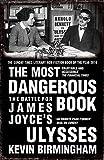 The Most Dangerous Book: The Battle for James Joyce's Ulysses