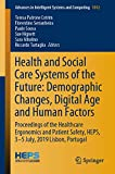 Health and Social Care Systems of the Future: Demographic Changes, Digital Age and Human Factors: Proceedings of the Healthcare Ergonomics and Patient ... and Computing Book 1012) (English Edition)
